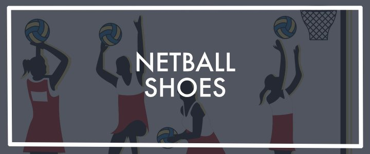 Best Women's netball shoes