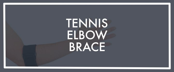 Best Tennis Elbow Braces: Top 5